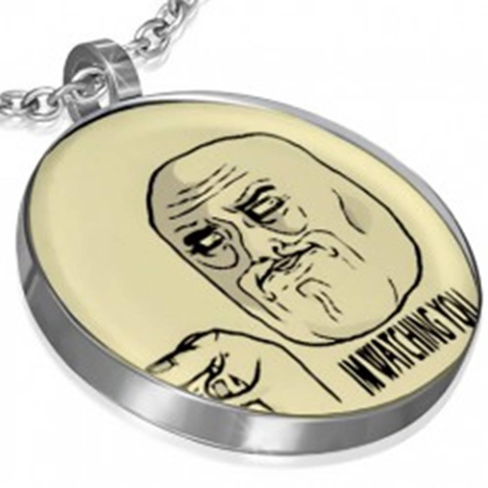 Šperky eshop Oceľový prívesok MEME - I AM WATCHING YOU