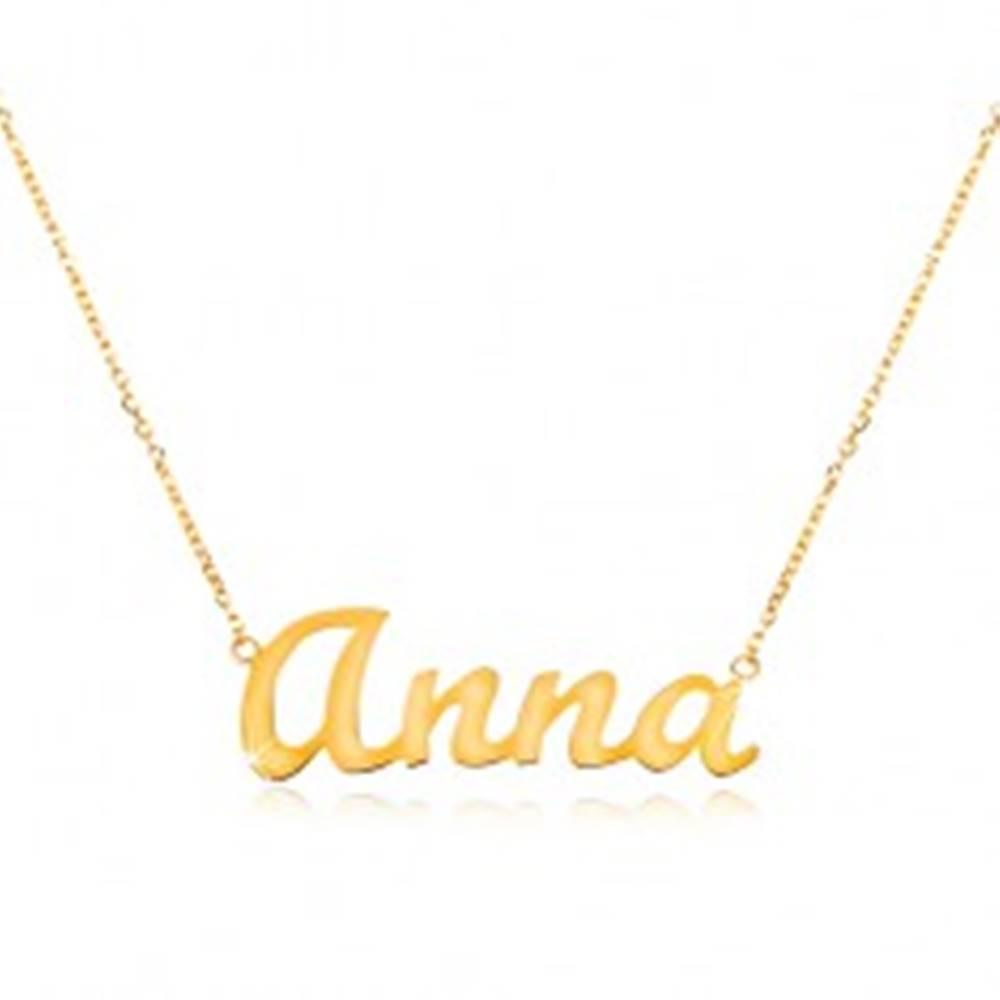 Šperky eshop Zlatý nastaviteľný náhrdelník 14K s menom Anna, jemná ligotavá retiazka