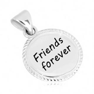"""Prívesok zo striebra 925 - kruh so vzorovaným okrajom, nápis """"Friends forever"""""""